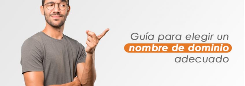 Nombre de dominio adecuado: Cómo elegirlo | Guía | Web